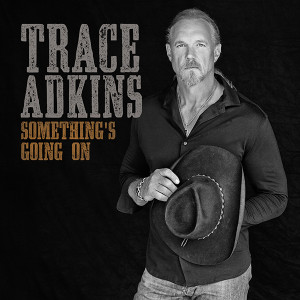 Trace Akin's Something's Going On
