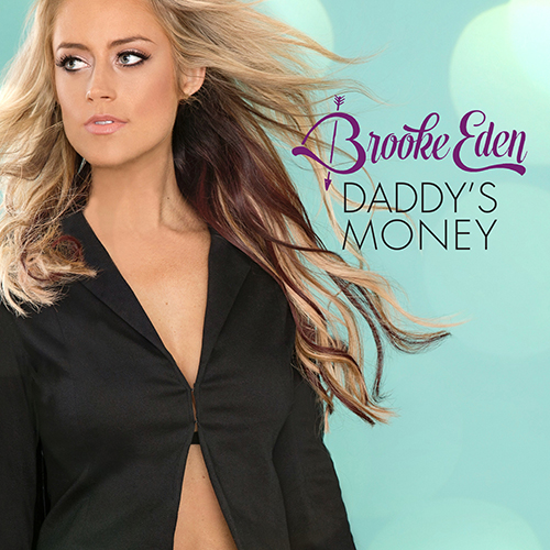 "BROOKE EDEN'""DADDY'S MONEY"" AVAILABLE TODAY"